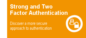 Strong and Two-Factor Authentication